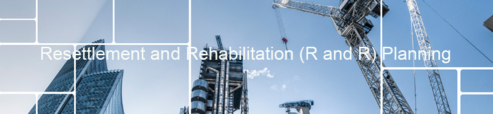 Resettlement and Rehabilitation Planning